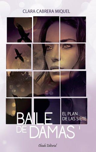 Baile de Damas I - El plan de las siete (Spanish Edition)