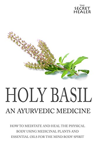 Holy Basil (The Secret Healer Oils Profiles, Band 3) -
