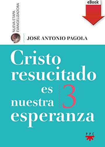 Cristo resucitado es nuestra esperanza (eBook-ePub) por José Antonio Pagola Elorza