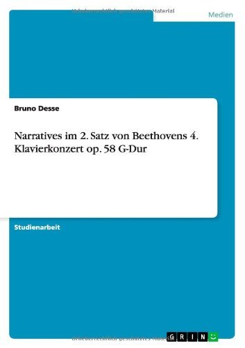 Narratives   im 2. Satz von Beethovens 4. Klavierkonzert op. 58 G-Dur