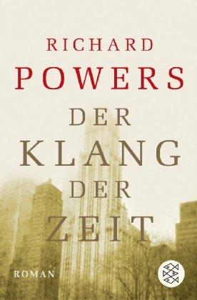 Buchseite und Rezensionen zu 'Der Klang der Zeit: Roman (Literatur)' von Richard Powers