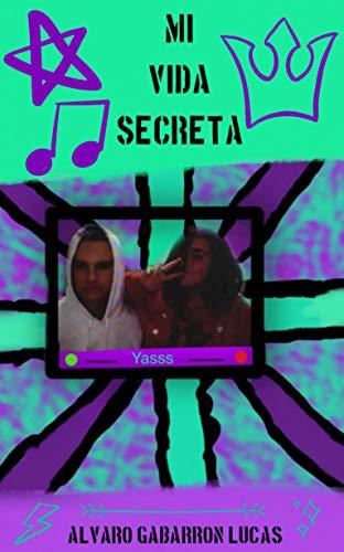 Mi Vida Secreta por Álvaro Gabarrón Lucas