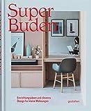 Super Buden: Einrichtungsideen und cleveres Design für kleine Wohnungen