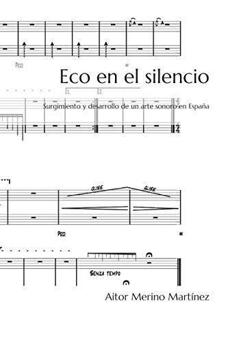 Eco en el silencio: Surgimiento y desarrollo de un arte sonoro en España por Aitor Merino Martínez