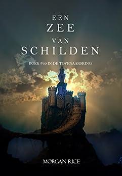 Een Zee Van Schilden (Boek #10 In De Tovenaarsring) van [Rice, Morgan]