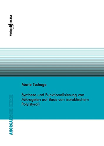 Synthese und Funktionalisierung von Mikrogelen auf Basis von isotaktischem Poly(styrol) (Anorganische - Styrol Poly
