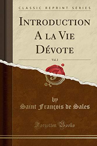 Introduction a la Vie Dévote, Vol. 2 (Classic Reprint)