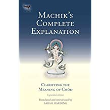 [(Machik's Complete Explanation : Clarifying the Meaning of Chod)] [By (author) Sarah Harding] published on (June, 2013)