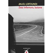 Zoaz infernura, laztana (Narrazioa Book 84) (Basque Edition)