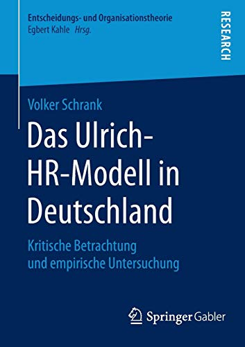 Das Ulrich-HR-Modell in Deutschland: Kritische Betrachtung und empirische Untersuchung (Entscheidungs- und Organisationstheorie)