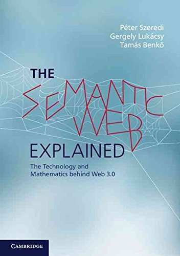 [(The Semantic Web Explained : the Technology and Mathematics Behind Web 3.0)] [By (author) Peter Szeredi ] published on (October, 2014)
