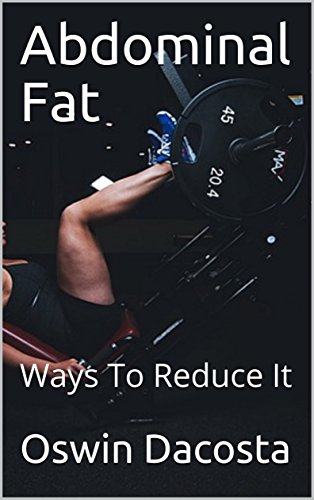 Abdominal Fat: Ways To Reduce It (belly burn Book 1)