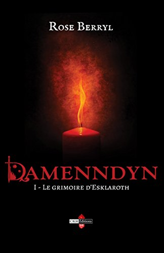 Damenndyn - Le grimoire d'Esklaroth (French Edition)