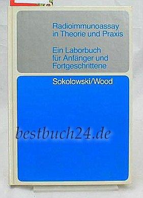 Radioimmunoassay in Theorie und Praxis. Ein Laborbuch für Anfänger und Fortgeschrittene