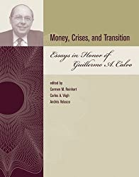 Money, Crises, and Transition - Essays in Honor of Guillermo A Calvo
