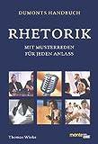 DuMonts Handbuch Rhetorik: Mit Musterreden für jeden Anlaß - Thomas Wieke