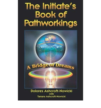 [( Initiate's Book of Pathworking: A Bridge of Dreams [ INITIATE'S BOOK OF PATHWORKING: A BRIDGE OF DREAMS ] By Ashcroft-Nowicki, Dolores ( Author )Sep-01-1999 Paperback By Ashcroft-Nowicki, Dolores ( Author ) Paperback Sep - 1999)] Paperback thumbnail