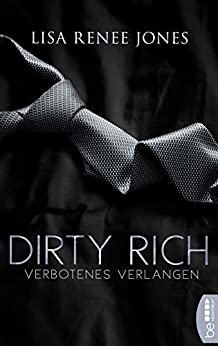 Dirty Rich - Verbotenes Verlangen (New York Office Romance 2) von [Jones, Lisa Renee]