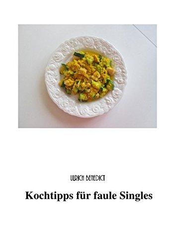 Kochtipps für faule Singles