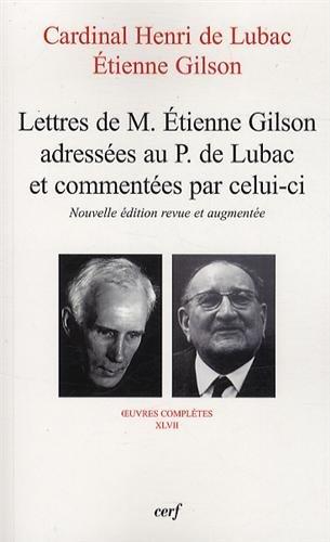 Lettres de M. Etienne Gilson adresses au P. De Lubac et commentes par celui-ci : Correspondance 1956-1975