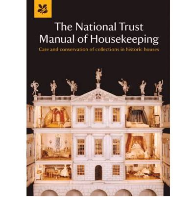 [ The National Trust Manual Of Housekeeping ] By National Trust ( Author ) Jun-2011 [ Hardback ] The National Trust Manual of Housekeeping