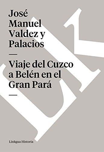 Viaje del Cuzco a Belén en el Gran Pará (Memoria-Viajes)