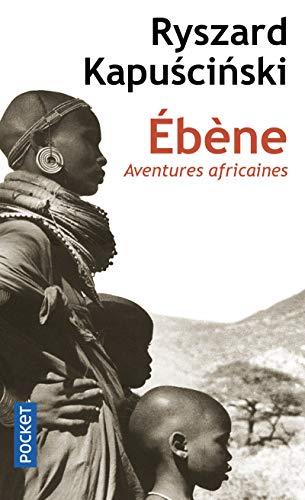 Ebène (Aventures africaines) par Ryszard Kapuscinski