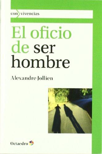 Portada del libro El oficio de ser hombre (Con vivencias)