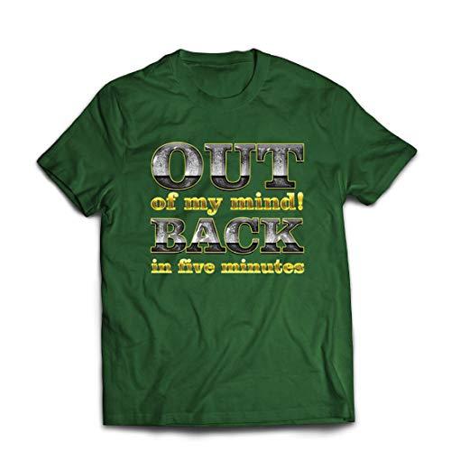 lepni.me Männer T-Shirt Ich Bin verrückt geworden! Bin in fünf Minuten zurück. Lustiges Zitat (Small Dunkelgrün Mehrfarben)