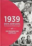 1939 - Dein Jahrgang: Eine Zeitreise durch Kindheit und Jugend zum Erinnern und Ausfüllen - 80. Geburtstag (Geschenke-Kosmos Jahrgangsbücher zum Geburtstag, Jubiläum oder einfach nur so)