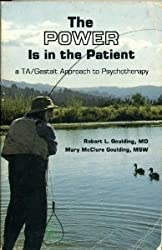 The Power Is in the Patient: A Ta/Gestalt Approach to Psychotherapy