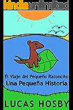 El Viaje del Pequeño Ratoncito: Una Pequeña Historia (Spanish Edition)