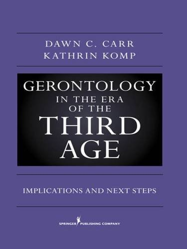 Gerontology in the Era of the Third Age: New Challenges and Opportunities by Dawn C. Carr (2011-03-30)