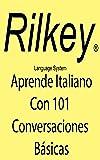 Aprende Italiano Con 101 Conversaciones Básicas