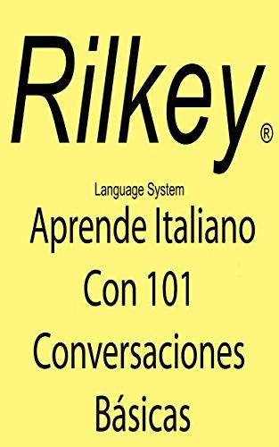 Aprende Italiano Con 101 Conversaciones Básicas por Paul Beck