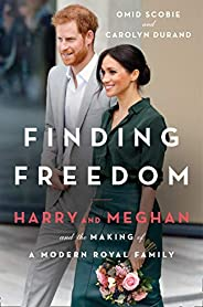 Finding Freedom: Harry and Meghan and the Making of a Modern Royal Family: 2020's Sunday Times number 1 bestse
