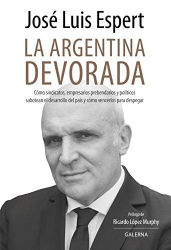 La argentina devorada ebook jos luis espert amazon tienda kindle la argentina devorada de espert jos luis fandeluxe Choice Image