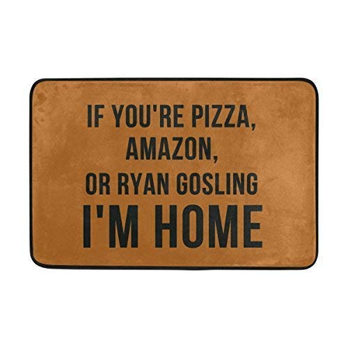 GDESFR Bodenmatte Entrance Doormat If You're Pizza Amazon Or Ryan Gosling I'm Home Machine Washable Rug Non Slip Mats Bathroom Kitchen Decor Area Rug 23.6x15.7 inch