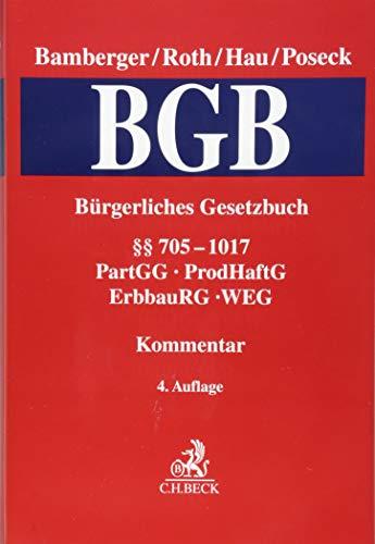 Bürgerliches Gesetzbuch  Band 3: §§ 705-1017, PartGG, ProdHaftG, ErbbauRG, WEG,: Kommentar