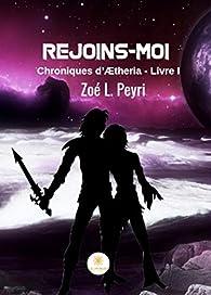 Rejoins-moi, tome 1 par  Zoé L. Peyri