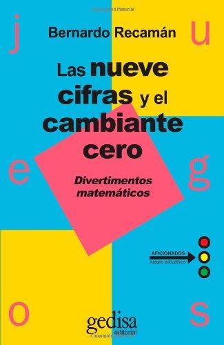 Las Nueve Cifras Y Cambiante Cero (Juegos (gedisa)) por Bernardo Recaman Santos