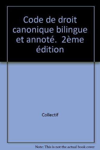 Code de droit canonique bilingue et annoté.  2ème édition par Collectif