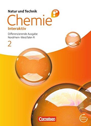 Natur und Technik - Chemie interaktiv: Differenzierende Ausgabe - Realschule Nordrhein-Westfalen: Band 2 - Schülerbuch mit Online-Anbindung