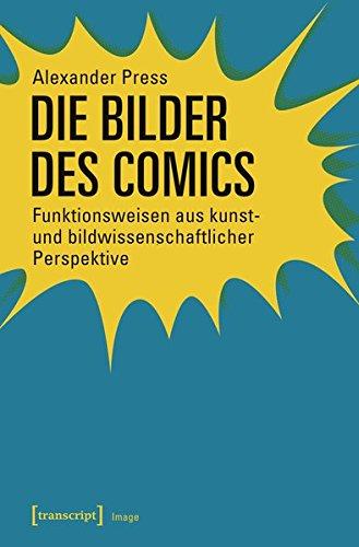 Die Bilder des Comics: Funktionsweisen aus kunst- und bildwissenschaftlicher Perspektive (Image)