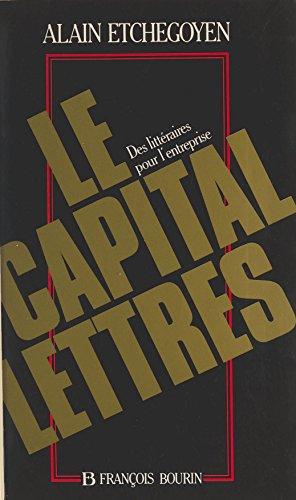 Le capital-lettres : des littéraires pour l'entreprise (Fonds bourin) par Alain Etchegoyen