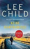 Keine Kompromisse: Ein Jack-Reacher-Roman (Die-Jack-Reacher-Romane, Band 20)