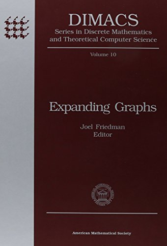 Expanding Graphs: Proceedings of a Dimacs Workshop May 11-14, 1992 (Dimacs Series in Discrete Mathematics and Theoretical Computer Science, Band 10)