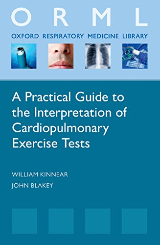 A Practical Guide to the Interpretation of Cardiopulmonary Exercise Tests (Oxford Respiratory Medicine Library) (English Edition)
