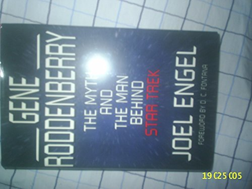 'GENE RODDENBERRY: THE MYTH AND THE MAN BEHIND ''STAR TREK''' by JOEL ENGEL (1995-08-02)
