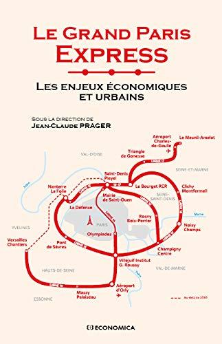 Les enjeux économiques et urbains du grand Paris express